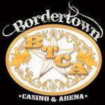 bordertown casino n arena